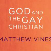 "10 Thoughts about ""God and the Gay Christian"" by Matthew Vines"